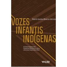 VOZES INFANTIS INDÍGENAS: AS CULTURAS ESCOLARES COMO ELEMENTOS DE (DES)ENCONTROS COM AS CULTURAS DAS CRIANÇAS SATERÉ - MAWÉ